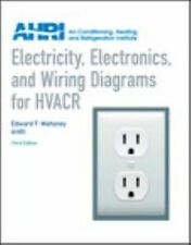 Electricity, Electronics and Wiring Diagrams for HVACR by Air Conditioning...