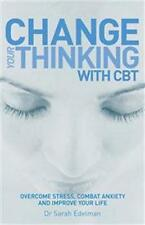 Change Your Thinking With CBT by Dr Sarah Edelman NEW