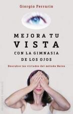 Mejora tu vista con la gimnasia de los ojos (Spanish Edition) by Giorgio Ferrar