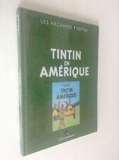 Archives Tintin en Amérique Hergé ETAT NEUF sous cello jamais ouvert