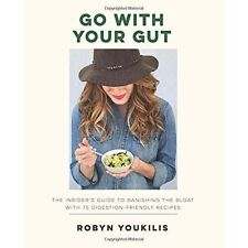 Go With Your Gut: The insider's guide to banishing the bloat with 75 digestion-f