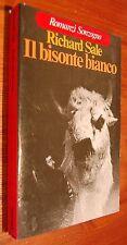 """LIBRO RICHARD SALE """"IL BISONTE BIANCO"""" 1977 I EDIZIONE ROMANZI SONZOGNO 220 PAG."""