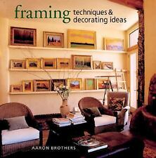 NEW - Framing Techniques & Decorating Ideas by Aaron Brothers