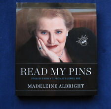 READ MY PINS. STORIES FROM A DIPLOMAT'S JEWELBOX - SIGNED by MADELEINE ALBRIGHT