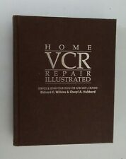 Home VCR Repair Illustrated  Richard C Wilkins & Cheryl A Hubbard First Edition
