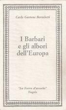 BERTOLOTTI: I BARBARI E GLI ALBORI DELL'EUROPA _ FOGOLA _ La Torre d'avorio I ED