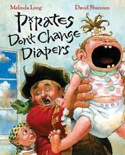 Pirates Don't Change Diapers Long, Melinda Hardcover