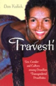 Travesti : Sex, Gender, and Culture among Brazilian Transgendered Prostitutes