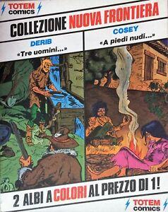 TOTEM COLLEZIONE NUOVA FRONTIERA CON DERIB E COSEY [DOT]