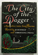 The City of the Dagger Tales from Burma H H Keely & Price 1st UK Ed HCDJ 1972