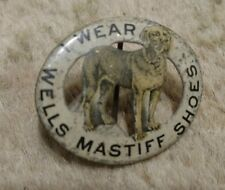 Wells Mastiff Shoes advertising pin button c.1900