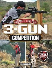 Complete Guide to 3-Gun Competition by Chad Adams ( Paperback)