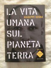 La vita umana sul pianeta terra - Giuseppe Genna - Mondadori 2014