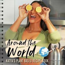 AROUND THE WORLD PLANT BASED RECIPE BOOK  KATYA GUIDE PDF