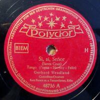 "Gerhard Wendland - Si, Si, Senor - Mädel, wenn... - Polydor - /10"" 78 RPM"