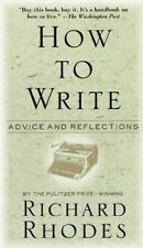 How to Write: Advice and Reflections by Rhodes, Richard