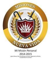 Mi Misión Personal 2014-15 : Ministerio Mundial Nueva Vida by Siguiendo Los...