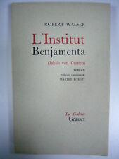 ROBERT WALSER L'INSTITUT BENJAMENTA EO TT N° ALFA GRASSET 1960 EXCELLENT ETAT