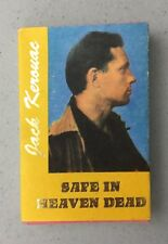 SAFE IN HEAVEN DEAD Interviews with Jack Kerouac by Michael White 1990 FIRST ED.