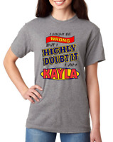 Bayside Made USA T-shirt I Might Be Wrong But Highly Doubt It I'm Kayla