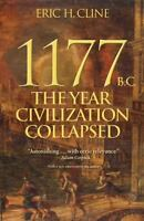 1177 BC The Year Civilization Collapsed  by Eric  H Cline HB DJ  2014