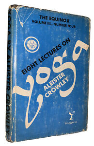 ALEISTER CROWLEY, EIGHT LECTURES ON YOGA, THE EQUINOX Vol 3 No 4, 1972, HCDJ