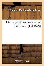 De l'Egalite des Deux Sexes. Edition 2 by Poullain De La Barre-F (2016,...