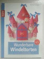 Wunderbare Windeltorten von Monique Rahner (2012, Taschenbuch)