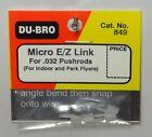 "DU-BRO MICRO E/Z LINK FOR .032"" PUSHRODS (PACKAGE OF 4)( CAT. # 849 )"