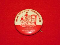 VINTAGE PINBACK BUTTON FIGHT FIRE WITH FORETHOUGHT SCHENECTADY NY CAMPAIGN