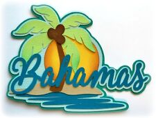BAHAMAS TITLE  PREMADE PAPER PIECING PIECE 3D DIE CUT BY  KIRA