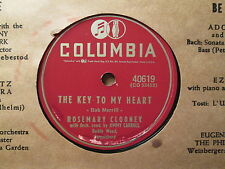 ROSEMARY CLOONEY - The Key To My Heart / A Little Girl   COLUMBIA 40619 - 78rpm