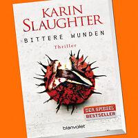 KARIN SLAUGHTER   BITTERE WUNDEN   Thriller (Buch)