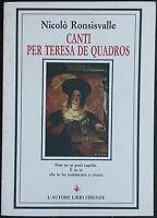 Canti per Teresa De Quadros - Ronsisvalle - L'Autore Libri Firenze,1993 - R