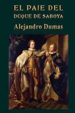 El Paje Del Duque de Saboya by Alejandro Dumas (2013, Paperback)