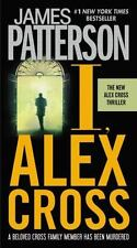 Alex Cross: I, Alex Cross  by James Patterson (2009, Paperback)
