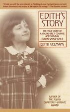 Edith's Story : The True Story of a Young Girl's Courage and Survival During Wo…