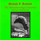 MICHAEL P. DAWSON: The Brandnewbug Concertos CD - new, sealed