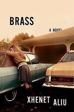 Brass: A Novel by Xhenet Aliu 1/23/18 Hardcover