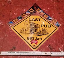 "Australien Souvenir Verkehrsschild ""Last Pub 897 km"""