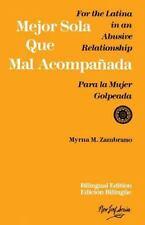 Mejor sola que mal acompañada: para la mujer golpeada  / For the Latina in an Ab