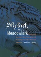 Skylark Meets Meadowlark: Reimagining the Bird in British Romantic and Contempor