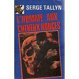 Tallyn Serge - L'Homme aux cheveux rouges (Collection Le Rhinocéros) - 1977 - Br