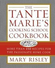 The Tante Marie's Cooking School Cookbook: More Than 250 Recipes for the Pass...