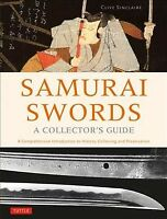 Samurai Swords : A Collector's Guide: A Comprehensive Introduction to History...