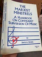 The Marxist Minstrels: A Handbook on Communist Subversion of Music -1st Ed PB