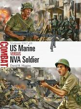 Combat: US Marine Versus NVA Soldier : Vietnam 1967-68 13 by David R. Higgins (2