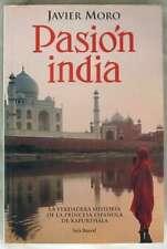 PASIÓN INDIA - JAVIER MORO - ED. SEIX BARRAL 2007 - VER DESCRIPCIÓN