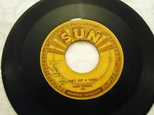 Sonny Burgess Ain't Got a Thing 45 original 1957 Sun 263 rockabilly HEAR