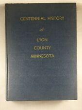 CENTENNIAL HISTORY OF LYON COUNTY, MINNESOTA 1970 Illustrated Hardcover